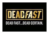 DEADFAST